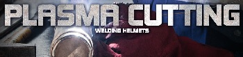 Top 3 Plasma Cutting Helmets for Sale
